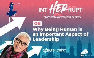 INT 005: Why Being Human is an Important Aspect of Leadership