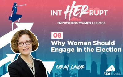 INT 008: Why Women Should Engage in the Election