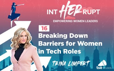 INT 016: Breaking Down Barriers for Women in Tech Roles