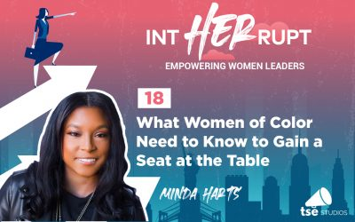 INT 018: What Women of Color Need to Know to Gain a Seat at the Table