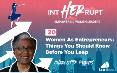 INT 020: Women As Entrepreneurs: Things You Should Know Before You Leap