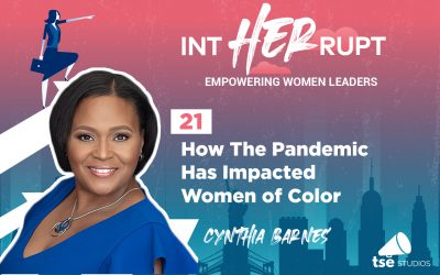 INT 021: How The Pandemic Has Impacted Women of Color
