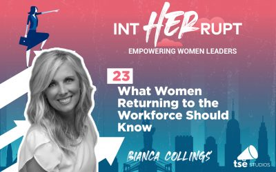 INT 023: What Women Returning to the Workforce Should Know
