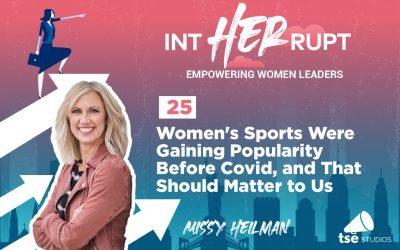 INT 025: Women's Sports Were Gaining Popularity Before Covid, and That Should Matter to Us