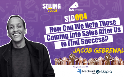 SIC 004: How Can We Help Those Coming into Sales After Us to Find Success?