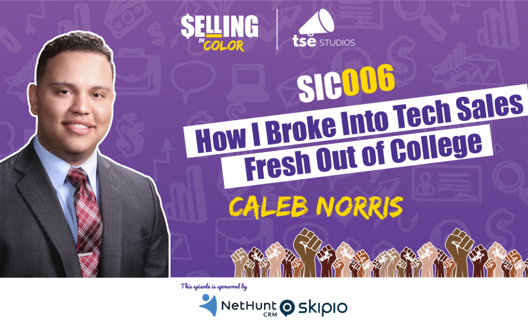 SIC 006: How I Broke Into Tech Sales Fresh Out of College