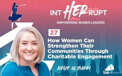INT 027: How Women Can Strengthen Their Communities Through Charitable Engagement