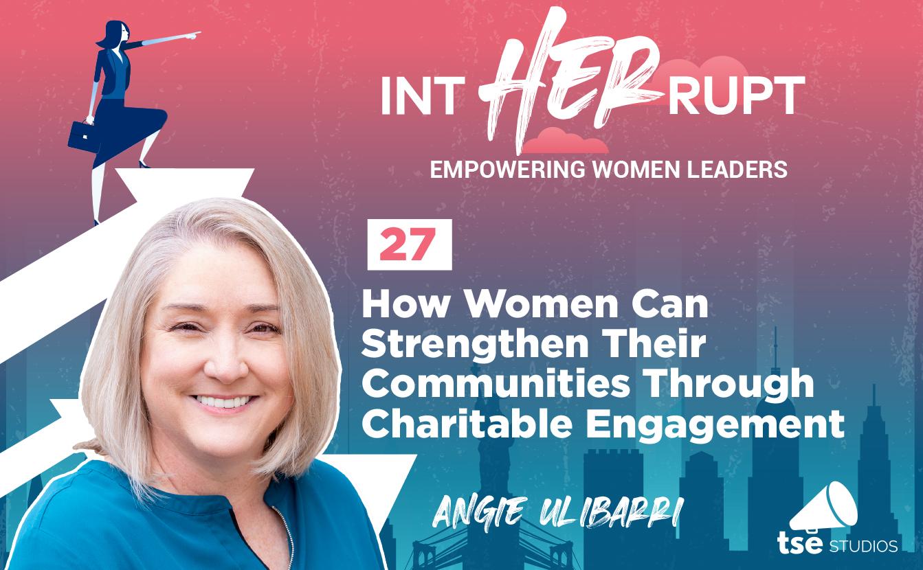 Angie Ulibarri, Linda Yates, Women Can Strengthen Their Communities Through Charitable Engagement