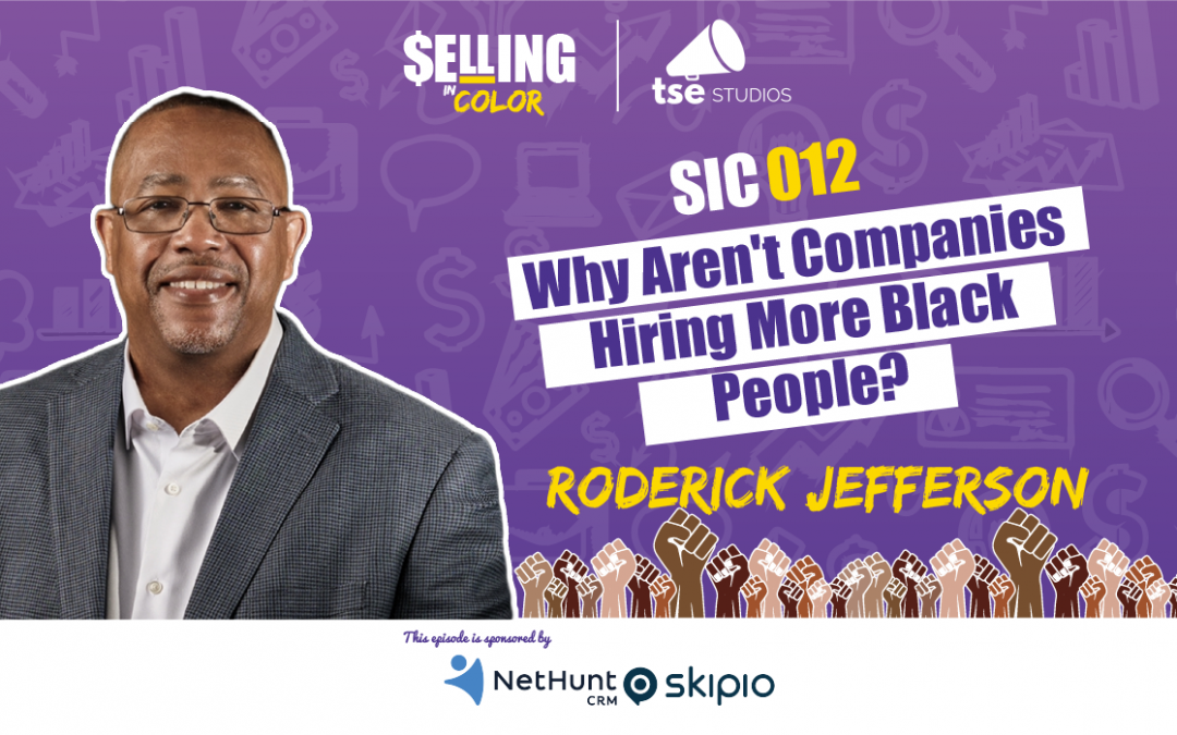 SIC 012: Why Aren't Companies Hiring More Black People?