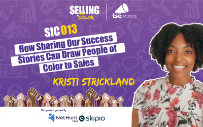 SIC 013: How Sharing Our Success Stories Can Draw People of Color to Sales