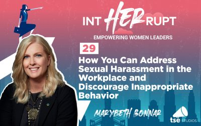 INT 029: How You Can Address Sexual Harassment in the Workplace and Discourage Inappropriate Behavior