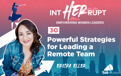 INT 030: Powerful Strategies for Leading a Remote Team
