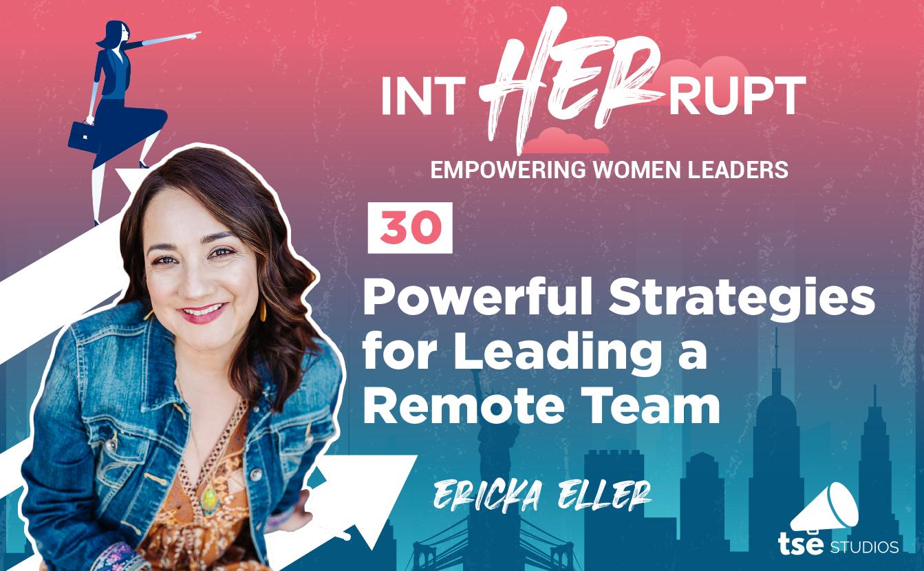 Linda Yates, Ericka Eller, Strategies for Leading a Remote Team