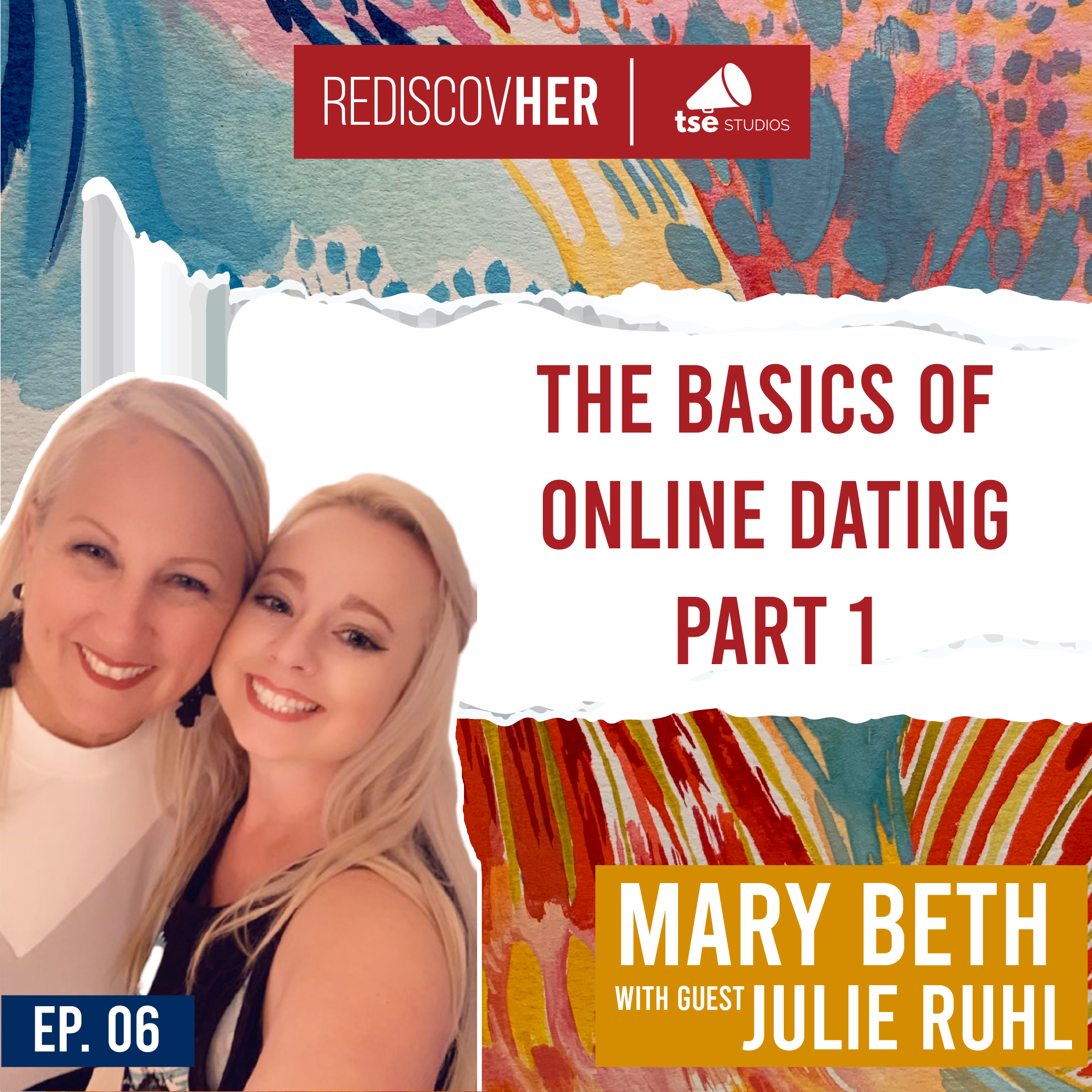 Mary Beth Rosebrough, Julie Ruhl, Reinvent yourself, rediscover yourself, online dating