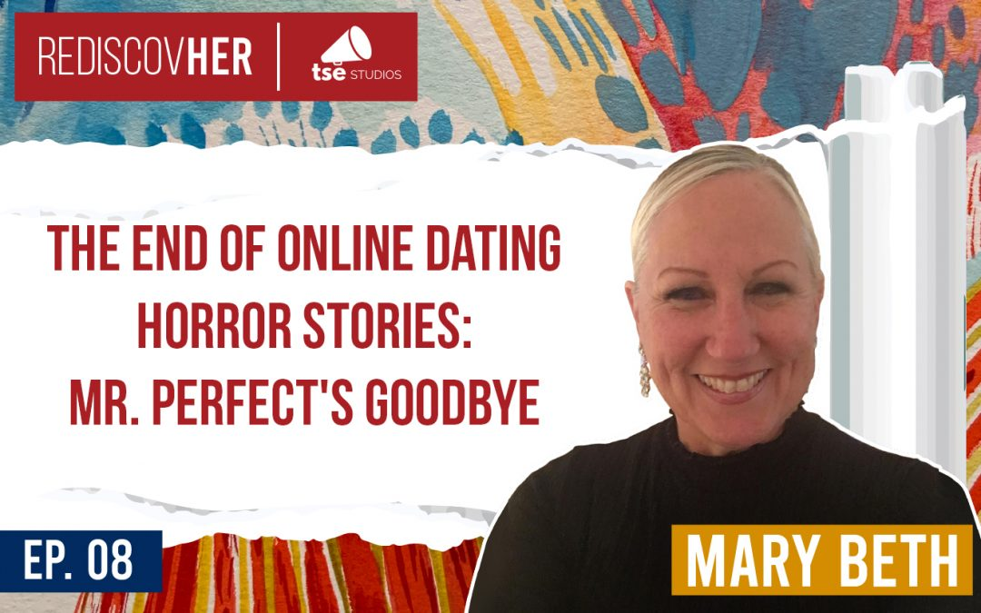 ReD 008: The End of Online Dating Horror Stories: Mr. Perfect's Goodbye