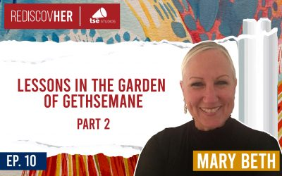 ReD 010: Lessons in the Garden of Gethsemane – Part 2