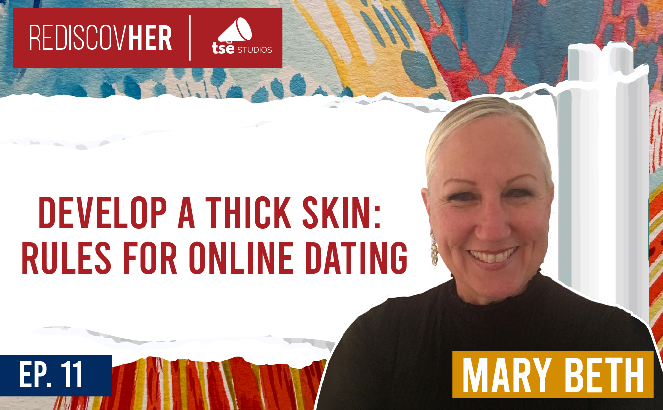Mary Beth Rosebrough, Reinvent yourself, rediscover yourself, online dating