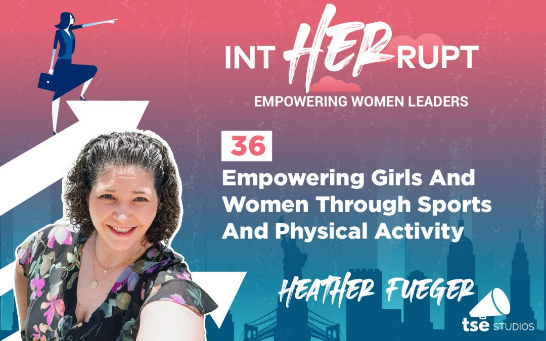 INT 036: Empowering girls and women through sports and physical activity