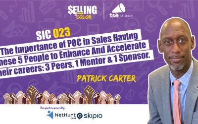 SIC 023: The importance of POC in sales having these 5 people to enhance and accelerate their careers: 3 Peers, 1 Mentor & 1 Sponsor