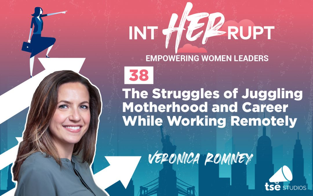 INT 038: The Struggles of Juggling Motherhood and Career While Working Remotely