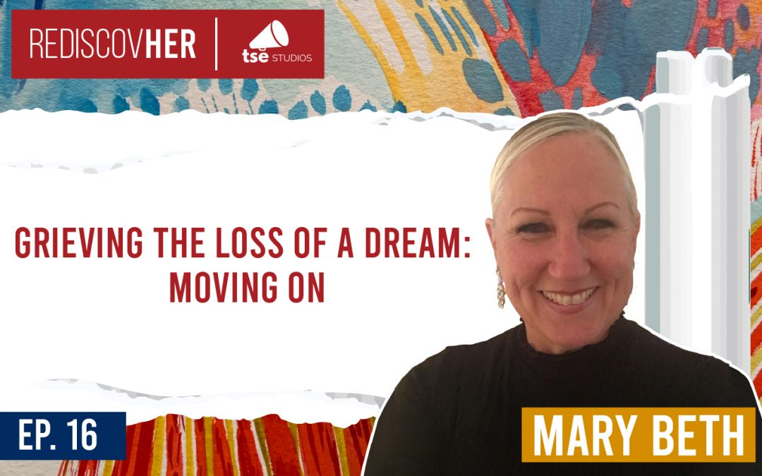 ReD 016: Grieving the loss of a dream: Moving on