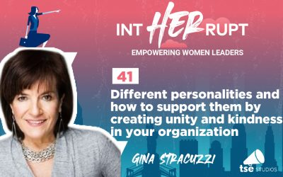 INT 041 – Different personalities and how to support them by creating unity and kindness in your organization