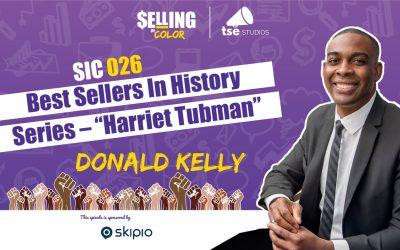 "SIC 026: Donald Kelly – Best Sellers In History Series – ""Harriet Tubman"""