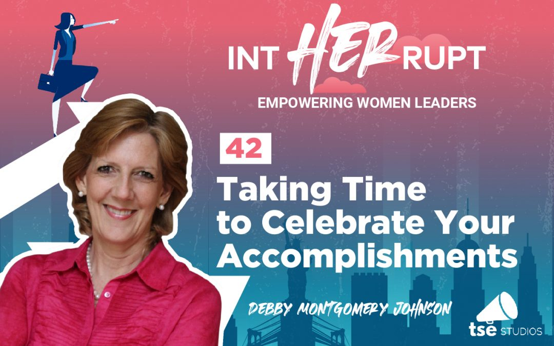 INT 042 – Taking time to celebrate your accomplishments