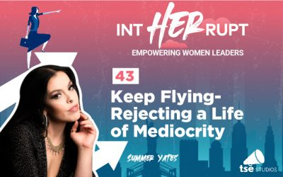 INT 043: Keep Flying-Rejecting a Life of Mediocrity