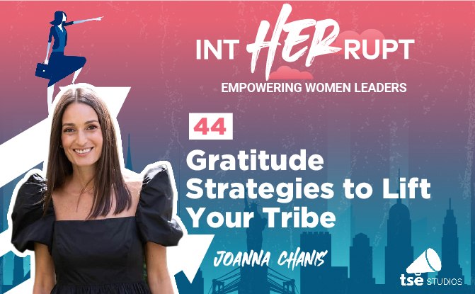 INT 044 – Gratitude Strategies to lift your Tribe